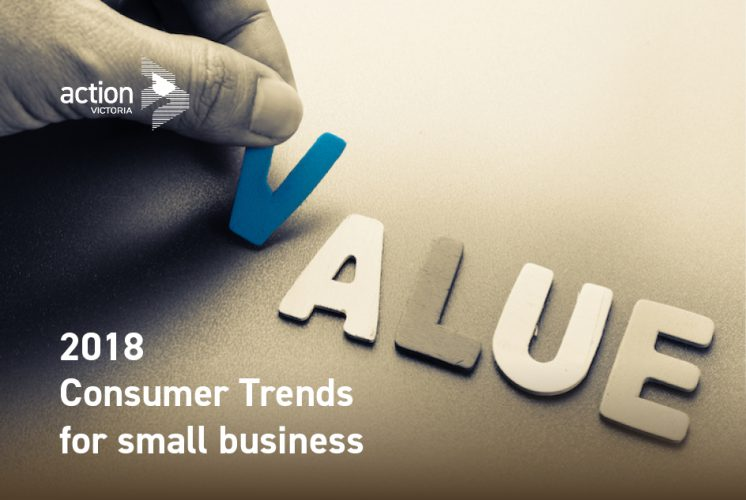 2018 Consumer Trends affecting small business – No 2. Value