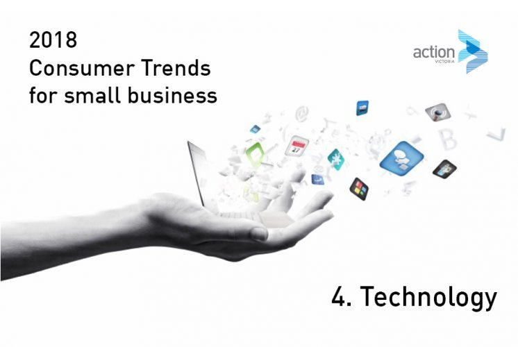 2018 Consumer Trends affecting Small Business - No. 4 Technology